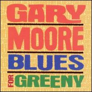 Gary Moore - Blues for Greeny cover art