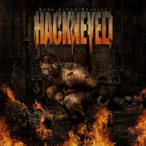 Hackneyed - Burn After Reaping cover art