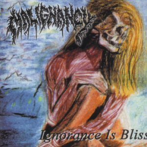 Malignancy - Ignorance Is Bliss cover art