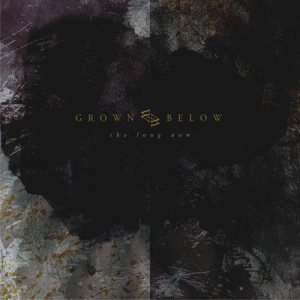 Grown Below - The Long Now cover art