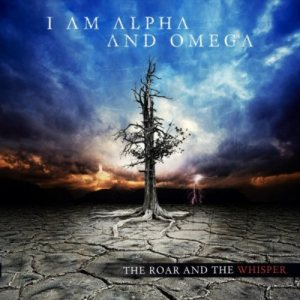 I Am Alpha And Omega - The Roar and the Whisper cover art