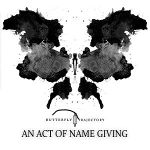 Butterfly Trajectory - An Act of Name Giving cover art