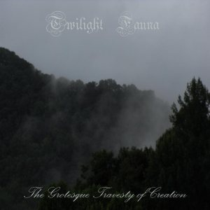 Twilight Fauna - The Grotesque Travesty of Creation cover art