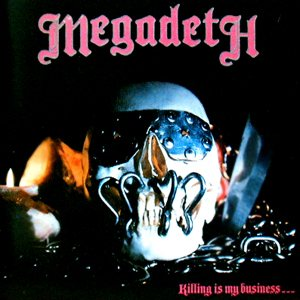 Megadeth - Killing Is My Business... and Business Is Good cover art