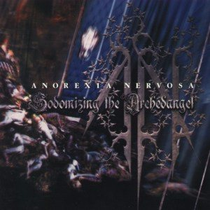 Anorexia Nervosa - Sodomizing the Archedangel cover art