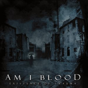 Am I Blood - Existence of Trauma cover art