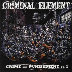 Criminal Element - Crime & Punishment Pt. 1