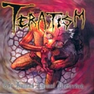 Teratism - The Human Animal Preserved cover art