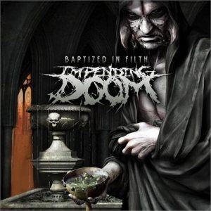 Impending Doom - Baptized in Filth cover art