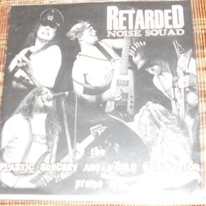 Retarded Noise Squad - Plastic Surgery and World Domination Promo EP cover art