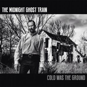 The Midnight Ghost Train - Cold Was the Ground cover art