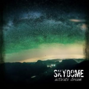 Skydome - Activate Dream cover art