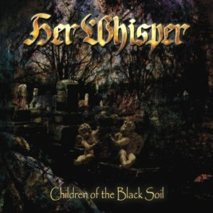 Her Whisper - Children of the Black Soil cover art