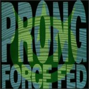 Prong - Force Fed cover art