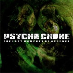 Psycho Choke - The Last Moments of Absence cover art
