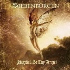 Siebenburgen - Plagued Be Thy Angel cover art