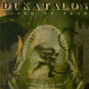 Dukatalon - Saved by Fear cover art