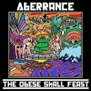 Aberrance - The Obese Shall Feast cover art
