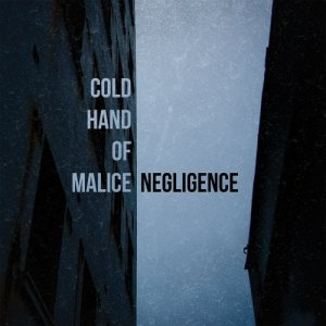 Cold Hand Of Malice - Negligence