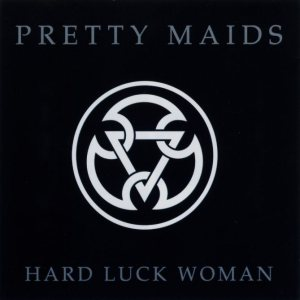 Pretty Maids - Hard Luck Woman cover art