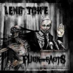 Leng Tch'e / Fuck the Facts - Leng Tch'e / Fuck the Facts