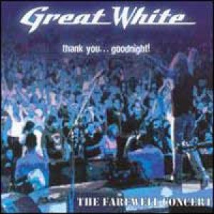 Great White - Thank You... Goodnight cover art