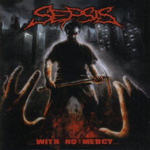 Sepsis - With No Mercy cover art