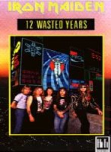 Iron Maiden - 12 Wasted Years cover art