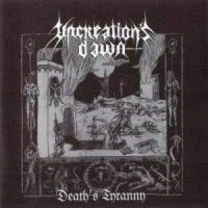 Uncreation's Dawn - Death's Tyranny cover art