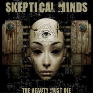 Skeptical Minds - The Beauty Must Die cover art