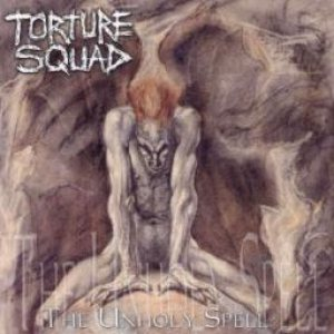 Torture Squad - The Unholy Spell cover art