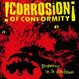 Corrosion of Conformity - Drowning in a Daydream cover art