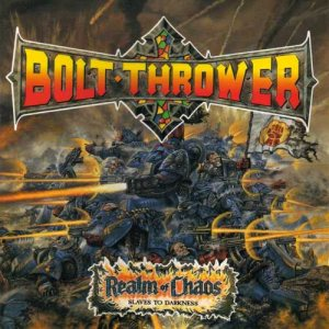 Bolt Thrower - Realm of Chaos: Slaves to Darkness cover art