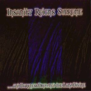 Insanity Reigns Supreme - ...And Darkness Drowned the Land Divine cover art