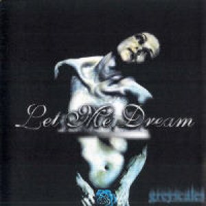 Let Me Dream - Greyscales