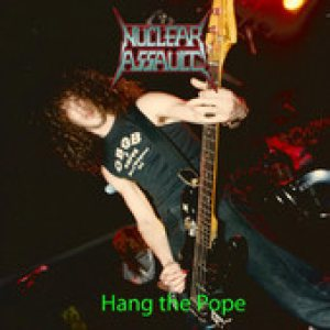 Nuclear Assault - Hang the Pope cover art