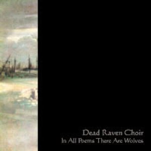 Dead Raven Choir - In All Poems There Are Wolves cover art