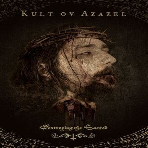 Kult ov Azazel - Destroying the Sacred cover art
