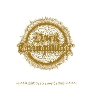 Dark Tranquillity - Yesterworlds - the Early Demos cover art