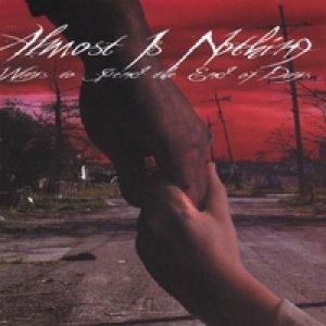 Almost Is Nothing - Ways to Spend the End of Days cover art