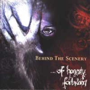 Behind The Scenery - ...Of Honesty Forbidden cover art