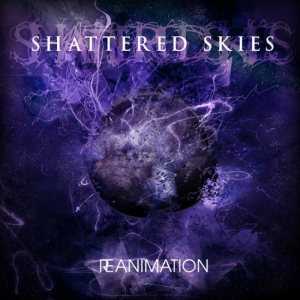 Shattered Skies - Reanimation cover art