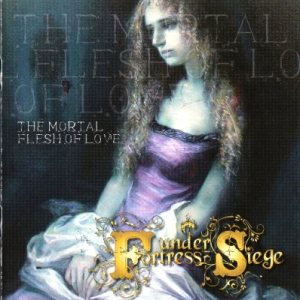 Fortress Under Siege - The Mortal Flesh of Love cover art