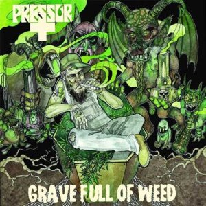 Pressor - Grave Full of Weed cover art