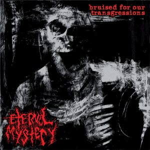 Eternal Mystery - Bruised for our Transgressions cover art