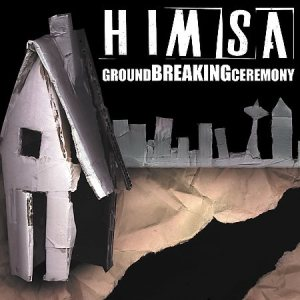 Himsa - Ground Breaking Ceremony cover art
