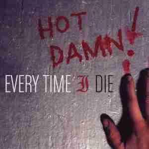 Every Time I Die - Hot Damn! cover art