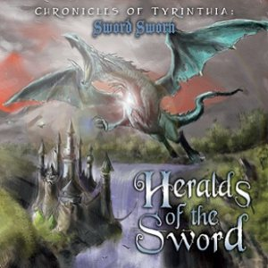 Heralds of the Sword - Chronicles of Tyrinthia: Sword Sworn cover art