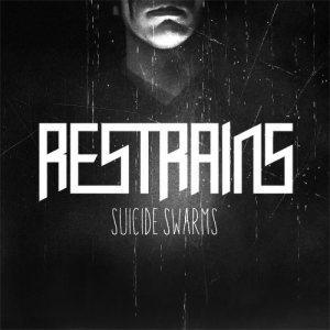 Restrains - Suicide Swarms cover art