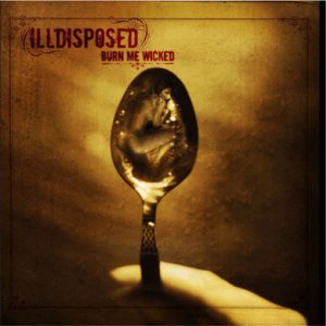 Illdisposed - Burn Me Wicked cover art